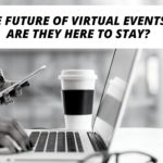 Virtual Events - Are they here to stay?