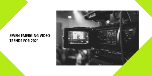 Seven emerging video trends for 2021
