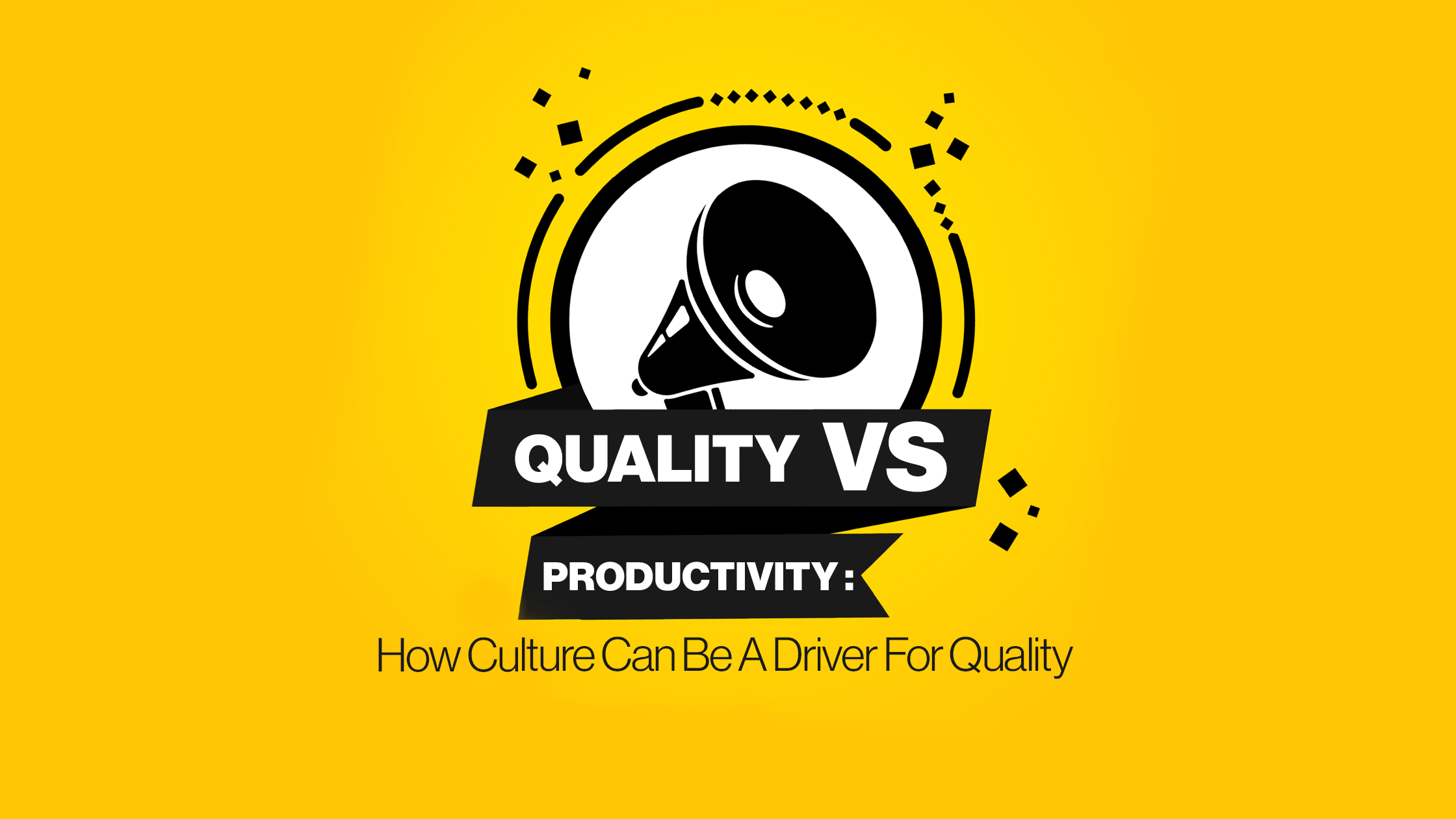 Quality and company culture